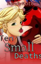 Ten small deaths [COMPLETED] ✔ by KandyKate