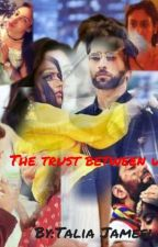 The trust between us shivika ff by Taliajameel