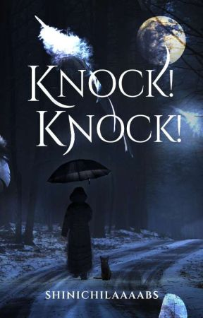 Knock! Knock! (COMPLETED)  by ShinichiLaaaabs