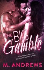 The Big Gamble  by authormandrews
