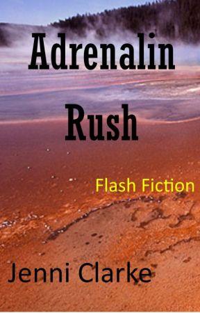 Adrenalin Rush by JenniClarke7