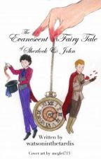 The Evanescent Fairy Tale of Sherlock and John {discontinued} by watsoninthetardis