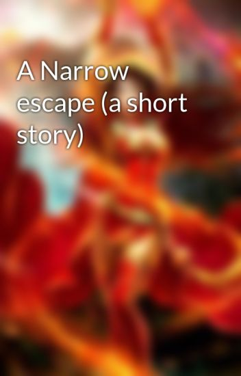 a story about narrow escape Q: i escaped a recent accident with minor injuries a narrow escape while i am recovering physically, my emotional healing revolves around and seems stunted by the guilt of not being or not knowing if i am grateful enough.