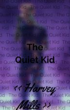 The Quiet Kid | Harvey Mills by nonexistentxx123