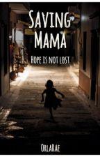 Saving Mama by OrlaRae