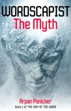 Wordscapist: The Myth (Book 1 of the Way of the Word) by errpun