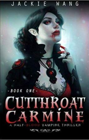 Cutthroat Carmine (Book 1)(COMPLETE) (Wattpad Featured Novel) by AuthorJackieWang