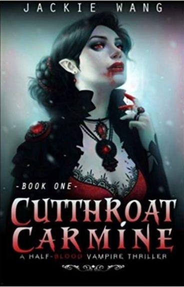 Cutthroat Carmine (Book 1)(COMPLETE) (Wattpad Featured Novel)