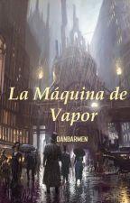 La Máquina de Vapor by Danbarmen