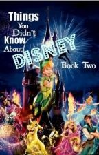 Things You Didn't Know About Disney: Book II by AangTheAvatar