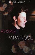 Rosas para Rose by nicoleviosa