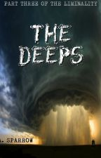 The Deeps (The Liminality, Part Three) by ASparrow