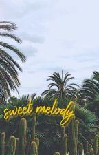Sweet Melody by RoseTheWriter_