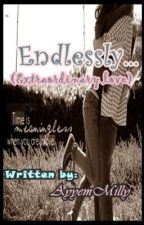 Endlessly.. (Extraordinary love) [COMPLETED ♥] by AyyemMilly