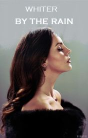 Whiter by the rain ( A Lana Del Rey FanFiction) by StephenieDean23