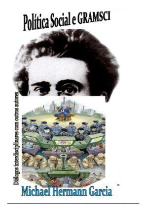 Política Social e Gramsci  - Diálogos interdisciplinares com outros autores by Mhermann1
