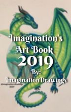 Imagination's Art Book 2019 by ImaginationDrawings
