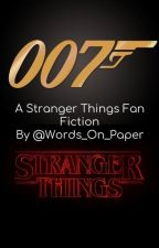 007 - A Stranger Things Fan Fiction by Words_On_Paper
