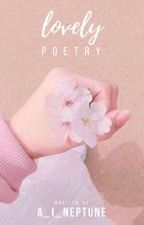 lovely (poetry) by A_I_Neptune