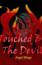 Touched by the Devil by angelwingsmat