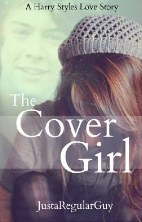 The Cover Girl [Harry Styles Love Story] by JustaRegularGuy