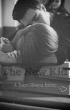 The New Kid - A Brent Rivera Fanfic by youtublr_af