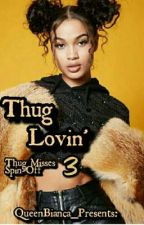 Thug Lovin' 3: A Thug Misses Spin-Off by QueenBianca_