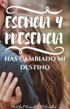 ESENCIA Y PRESENCIA. (HAS CAMBIADO MI DESTINO) by PorUnMundoDFilosofia