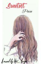 Sweetest Pain by Hee_Yuzuki