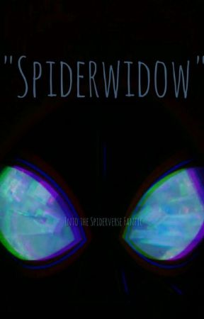Spiderwidow (Into The Spiderverse Fanfic) by EmmaDanversAuthor