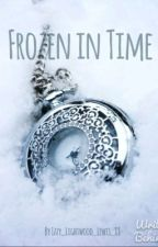 Frozen in Time by Izzy_Lightwood_Lewis