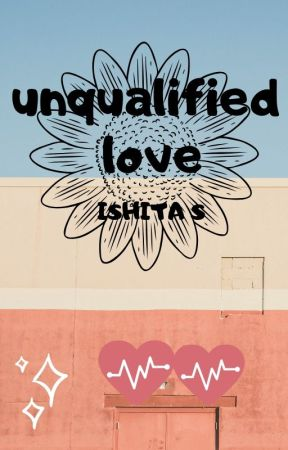 Unqualified Love by IshitaShrivastava5