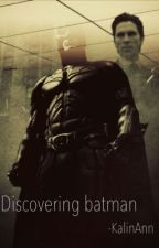 Discovering Batman by KalinAnn