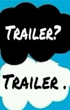Trailer? Trailer. by irwxnpudding