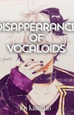 Disappearance of the Vocaloids by KamuiLuv