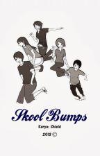 Komik: Skool Bumps [ongoing] by ShieldSahran