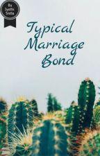 Typical Marriage Bond by J4sMine_S