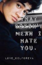That Doesn't Mean I Hate You... |Calum Hood by Love_o2lforeva