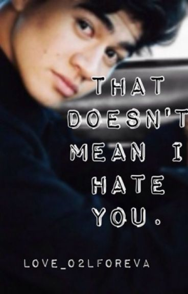 That Doesn't Mean I Hate You... |Calum Hood