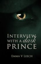 Interview With a Dark Prince by LaDameBlanche