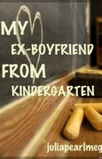My Ex-Boyfriend From Kindergarten by juliapearlmeg