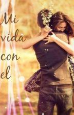 MI VIDA CON EL. by Cinmccax
