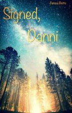 Signed, Danni by jdbetts
