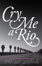 Cry Me A Rio by erasmoguerra