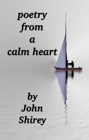 Poetry from a Calm Heart. by jeshi99