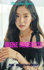 Irene Oneshots by BlackHood234