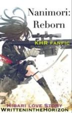 Nanimori: Reborn (KHR Fanfic) by Writteninthehorizon