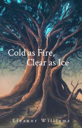 Cold as Fire, Clear as Ice  / Fuar mar Dóiteáin, Glan mar Oighear by AmazingCabbageQueen