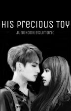 His Precious Toy | Liskook | by JungkookiesLimario