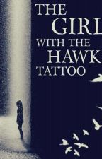 The Girl With  A Hawk Tattoo by MissEllenHope